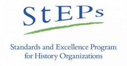 The StEPs logo, in which the letters of S-T-E-P-S are typed above a curved brush stroke that is lower on the left and higher on the right. Text below logo reads Standards and Excellence Program for History Organizations.