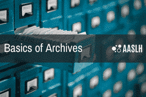 "An image of a blue card catalog is shown behind a black banner that reads ""Basics of Archives"""