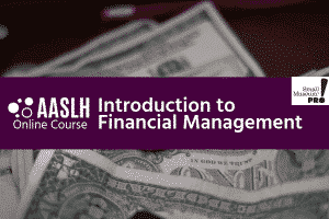 White text on a purple color block reads AASLH Online Course Introduction to Financial Management. Behind the color block, there is a closeup of dollar bills.