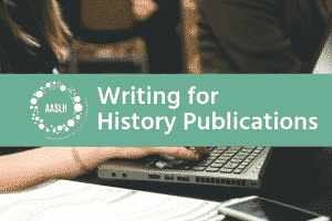 "An image of hands typing on a black laptop, next to an open notebook is shown. In front of the image is a green color block with white text that reads ""Writing for History Publications"" next to the AASLH logo."