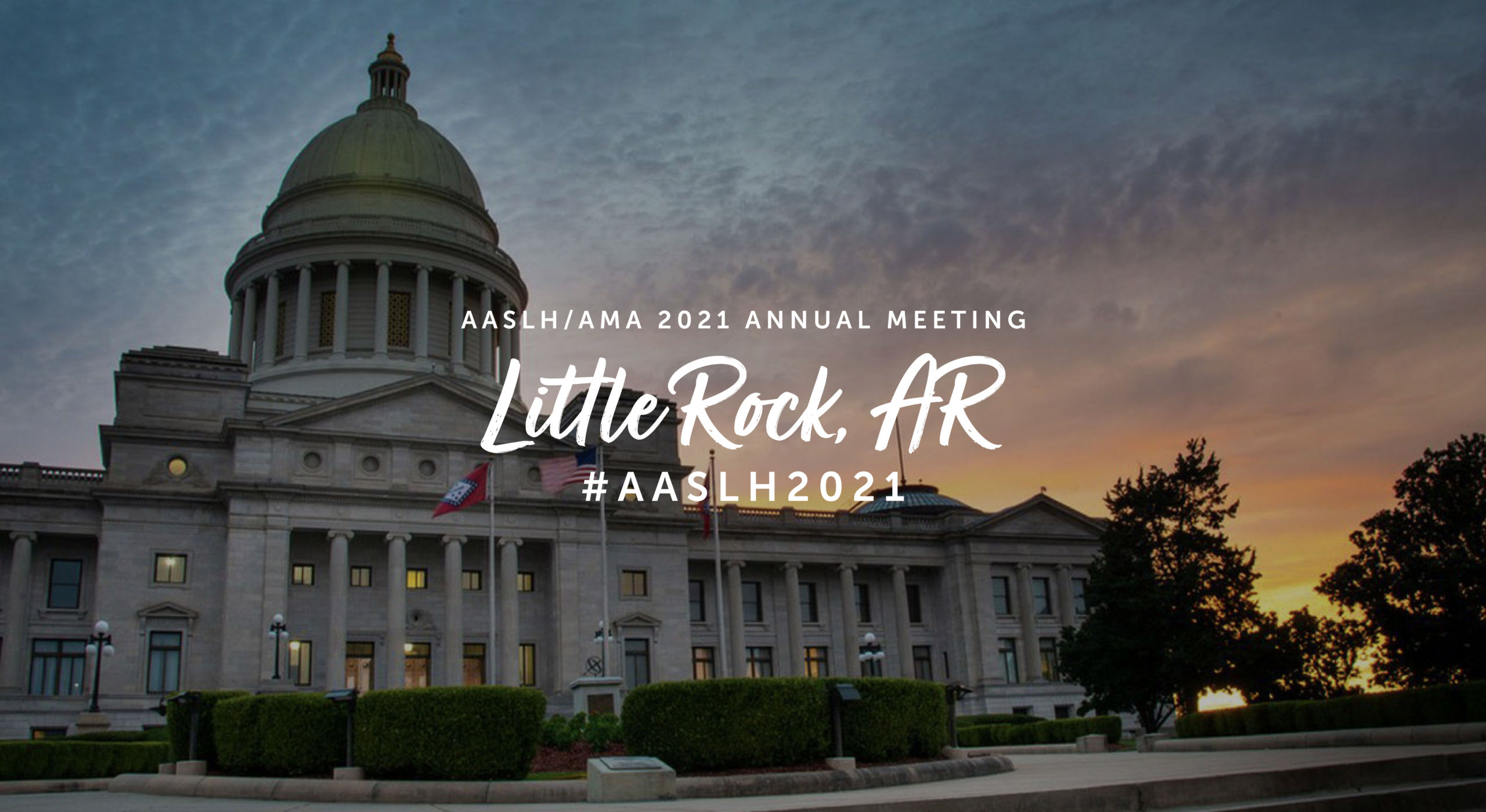AASLH/AMA 2021 Annual Meeting in Little Rock, AR